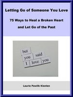Break Free From the Past – 75 Ways to Move On With Your Life
