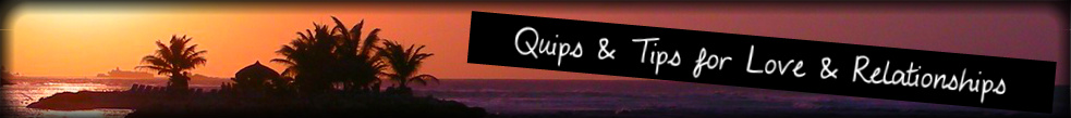 Quips and Tips for Love and Relationships