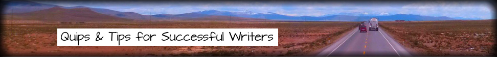 Quips and Tips for Successful Writers