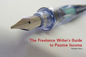 5 Tips for Creating Passive Income for Freelance Writers