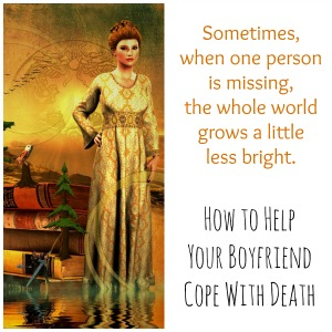 How to Help Your Boyfriend Cope With Death